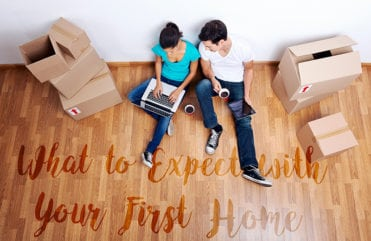 What to Expect With Your First Home
